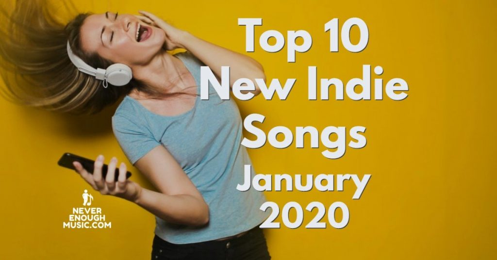 Top 10 New Indie Songs for January 2020