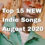 Top 15 New Indie Songs for August 2020